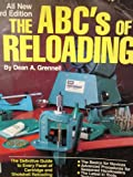 ABCs of Reloading, Dean A. Grennell, 0910676844