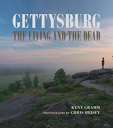 Gettysburg: The Living and the Dead Kent Gramm