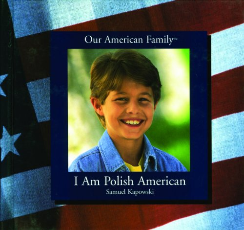I Am Polish American (Our American Family)