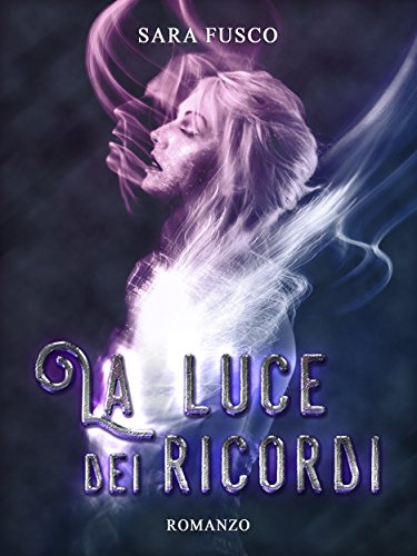 La Luce dei Ricordi (Vol. 3.5) (Italian Edition)