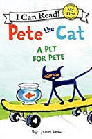 Pete The Cat. A Pet For Pete (Pete The Cat My