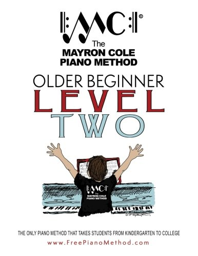 Older Beginner Level Two: The Mayron Cole Piano Method (Volume 2)