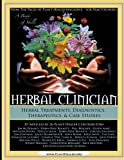 Herbal Clinician: Herbal Actions & Treatments, Diagnostics, Therapeutics & Case Studies