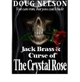 Jack Brass and the Crystal Rose by [Nelson, Doug ]