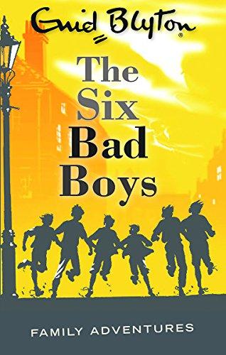 The Six Bad Boys (Enid Blyton: Family Adventures)