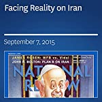 Facing Reality on Iran | John R. Bolton