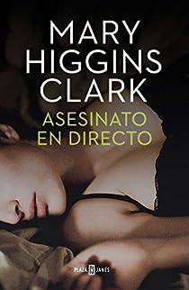 Asesinato en directo par Mary Higgins Clark