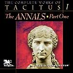 The Complete Works of Tacitus: Volume 1: The Annals, Part 1 | Cornelius Tacitus