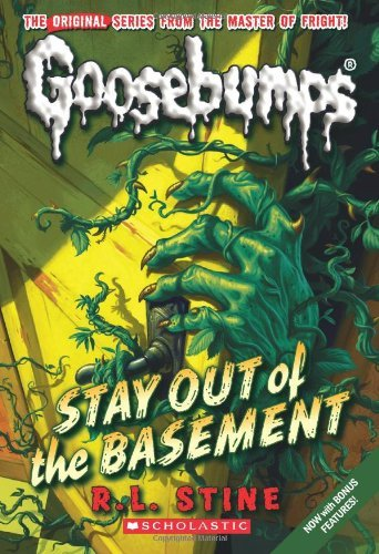 Goosebumps: Stay Out of the Basement (Goosebumps Classics (Reissues/Quality)) by Stine, R L (2012) Paperback ()