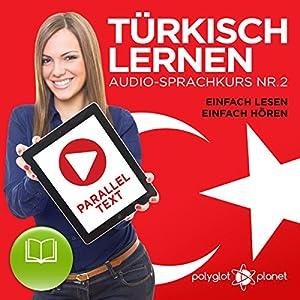 Türkisch Lernen - Einfach Lesen - Einfach Hören: Paralleltext - Audio-Sprachkurs Nr. 2 Hörbuch