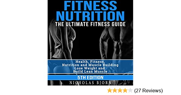 4882c0dc89b Amazon.com  Fitness Nutrition  The Ultimate Fitness Guide  Health ...