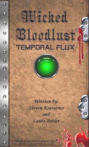 Wicked Bloodlust II Temporal Flux: Written by: Steven Kraeutner and Laura Butler. Special Introduction written by: Marilyn Ghigliotti