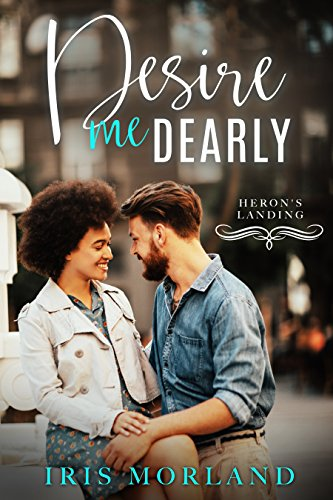 Desire Me Dearly (Heron's Landing Book 3) by [Morland, Iris]