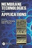 Membrane Technologies and Applications, Kaustubha Mohanty, 1439805261