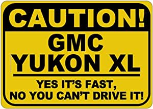 GMC YUKON XL Yes It's Fast Sign - 10 x 14 Inches