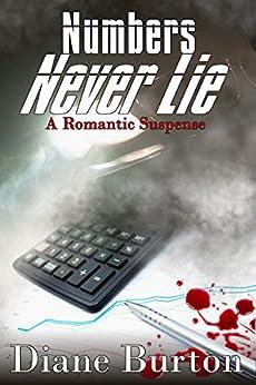Numbers Never Lie, A Romantic Suspense by [Burton, Diane]