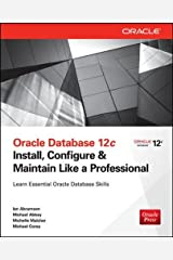 Oracle Database 12c Install, Configure & Maintain Like a Professional (Oracle Press) Paperback