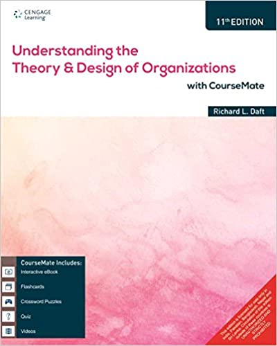 Understanding The Theory And Design Of Organizations With Coursemate 11th Edn Richard L Daft 9788131532065 Amazon Com Books
