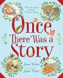 : Once There Was a Story: Tales from Around the World, Perfect for Sharing