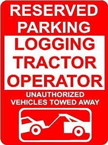 """LOGGING TRACTOR OPERATOR 7""""x10"""" Aluminum novelty parking sign wall décor art Occupations for indoor or outdoor use."""