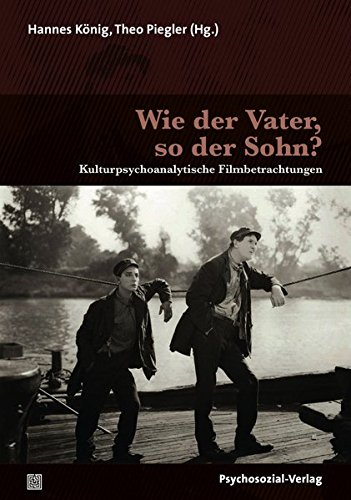 Wie der Vater, so der Sohn?: Kulturpsychoanalytische Filmbetrachtungen (Imago)