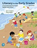 Literacy in the Early Grades: A Successful Start for PreK-4 Readers and Writers (5th Edition)