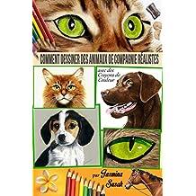 Comment Dessiner des Animaux de Compagnie Réalistes: avec des Crayons de Couleur (French Edition)