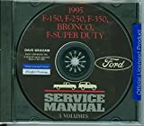 A MUST FOR OWNERS, MECHANICS & RESTORERS - THE 1995 FORD TRUCK & PICKUP FACTORY REPAIR SHOP & SERVICE MANUAL CD - INCLUDES Bronco, F-150, F-250, F350, F-Super Duty - COVERS Engine, Body, Chassis & Electrical. 95