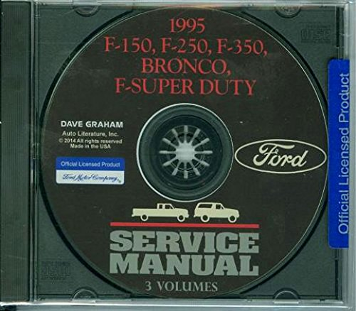 (A MUST FOR OWNERS, MECHANICS & RESTORERS - THE 1995 FORD TRUCK & PICKUP FACTORY REPAIR SHOP & SERVICE MANUAL CD - INCLUDES Bronco, F-150, F-250, F350, F-Super Duty - COVERS Engine, Body, Chassis & Electrical. 95)