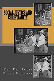 Social Justice and Christianity by [Hathorn, Rev. Louis Blake]