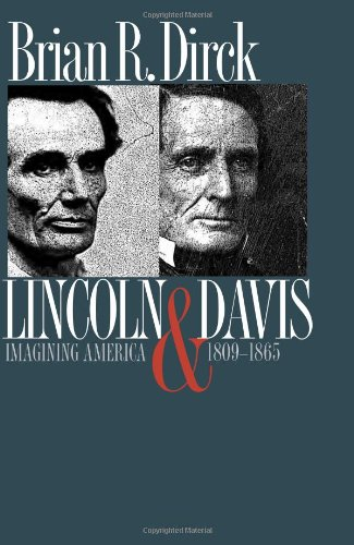 Lincoln and Davis: Imagining America, 1809-1865 (American Political Thought)