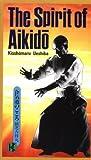 The Spirit of Aikido, Kisshomaru Ueshiba, 0870118501