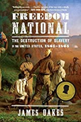 Freedom National: The Destruction of Slavery in the United States, 1861-1865 by James Oakes (2014-01-06)