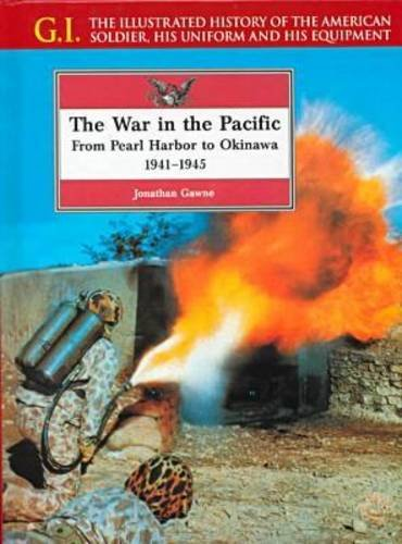 The War in the Pacific: From Pearl Harbor to Okinawa, 1941-1945 (G.i. Series)