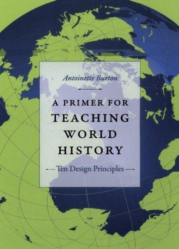 A Primer for Teaching World History: Ten Design Principles (Design Principles for Teaching History)