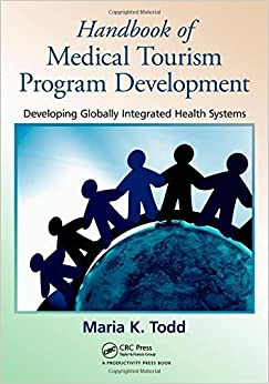 Book Handbook of Medical Tourism Program Development: Developing Globally Integrated Health Systems by Maria K. Todd (2011-12-08)