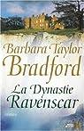 La Dynastie Ravenscar par Taylor Bradford