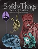 img - for Sketchy Things: The Art of Frank Dietz book / textbook / text book