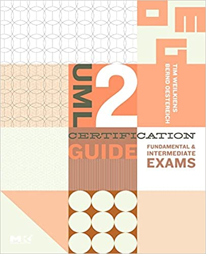 uml 2 certification guide fundamental and intermediate exams the
