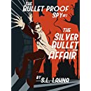 The Silver Bullet Affair: the Bulletproof Spy #1