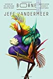 Book cover from Borne: A Novel by Jeff VanderMeer