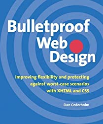 Bulletproof Web Design: Improving flexibility and protecting against worst-case scenarios with XHTML and CSS by Dan Cederholm (2005-08-07)