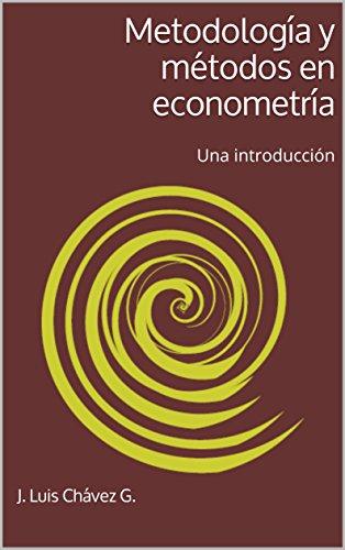 Metodología y métodos en econometría: Una introducción (Spanish Edition)