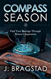 Compass Season: Find Your Bearings Through Nature's