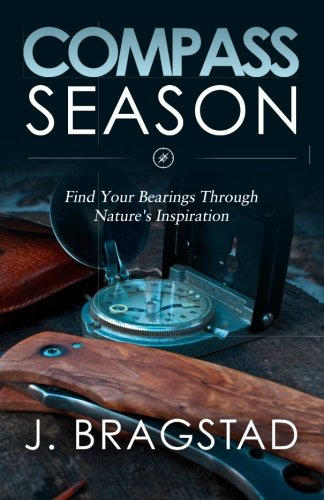 Download Compass Season: Find Your Bearings Through Nature's Inspiration PDF