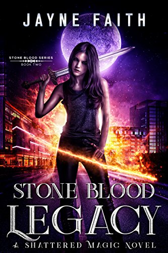 Stone Blood Legacy: A Shattered Magic Novel (Stone Blood Series Book 2)