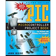 PIC Microcontroller Project Book: For PIC Basic and PIC Basic Pro Compliers