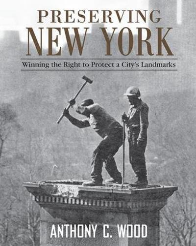Preserving New York: Winning the Right to Protect a City's Landmarks