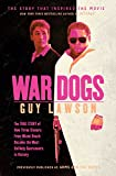 Book Cover for War Dogs: The True Story of How Three Stoners From Miami Beach Became the Most Unlikely Gunrunners in History