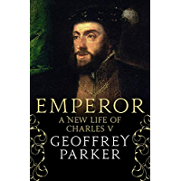 Emperor: A New Life of Charles V (English Edition)